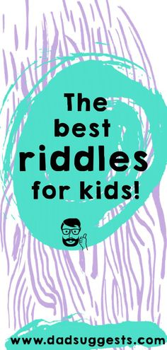 The best riddles for kids. Riddles are great at developing the ability to think outside of the box and building creativity. Check out this list of our very favorite riddles.    #riddles #creativity #funwithkids #parenting #dadsuggests