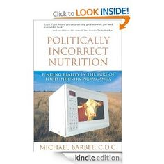 Politically Incorrect Nutrition-I'd like to read this book!