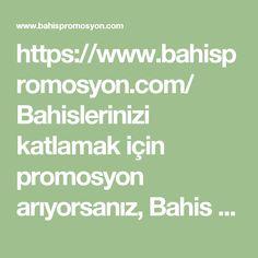 https://www.bahispromosyon.com/ Bahislerinizi katlamak için promosyon arıyorsanız, Bahis Promosyon adresinde tam olarak aradığınızı bulursunuz. #bahis #promosyon