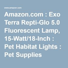 $ 14.42 Amazon.com : Exo Terra Repti-Glo 5.0 Fluorescent Lamp, 15-Watt/18-Inch : Pet Habitat Lights : Pet Supplies