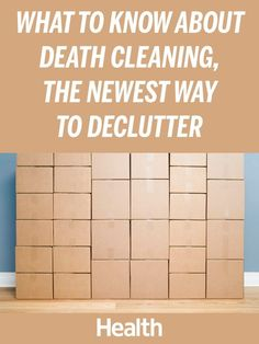 Death cleaning is the process of cleaning house before you die, rather then leaving it up to your loved ones to do after you're gone. | Health.com