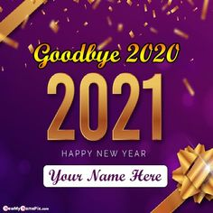 Bye Bye 2020 Best Wishing New Year 2021 Pictures Send Personalized Name, Write My Name Pix Happy New Year Goodbye 2020 Greeting Cards Pic, Online Most Popular Name Generator App Download Free, Welcome New Year Photo Maker Tools Editor Option, Beautiful 2021 New Year Images With Name Writing.