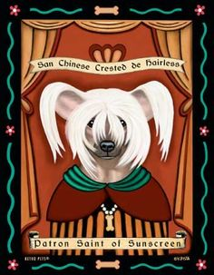 Chinese Crested – Hairless – Dog Art Print – Picture Made in USA – Patron Saint of Sunscreen