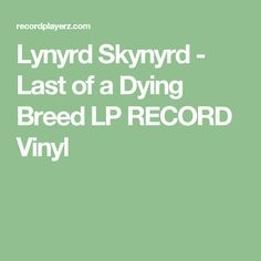 Lynyrd Skynyrd - Last of a Dying Breed LP RECORD Vinyl