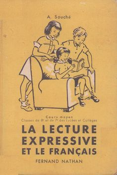 Souché, La Lecture expressive et le Français, Cours Moyen (1932) Fernand Nathan, Early Readers, France, My Memory, Expressive, Homeschool, Math, Memes, Books