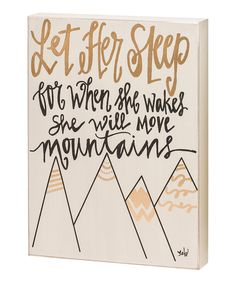 Collins Let Her Sleep Box Sign | zulily