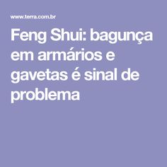 Feng Shui: bagunça em armários e gavetas é sinal de problema