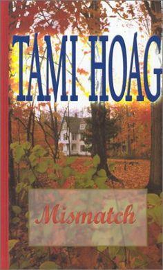 (1989) Mismatch – ^ Novel - Tami Hoag