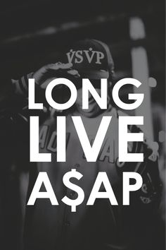 Who Said You Can 't Live Forever Lied . Of Course , I 'm Livin ' Forever I 'll ,Forever I 'll ,Live Long ,You Can 't Ever Deny , My Flaws , I 'm Livin ' Forever I 'll ,Forever I 'll ,LIVE -A$ap Rocky