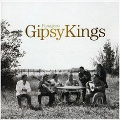 The Gypsy Kings speak to the deepest part of my Soul.