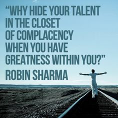 Why hide your talent Robin Sharma