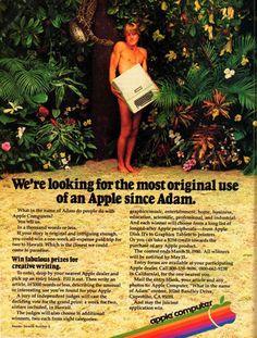 """1979 """"We´re looking for the most original use of an Apple since Adam"""": No haga caso del desnudo. Céntrese en el hecho de que Apple espera que los consumidores escriban un ensayo de 1.000 palabras."""
