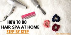 How to Do Hair Spa at Home: Step By Step • Fit N Stylish