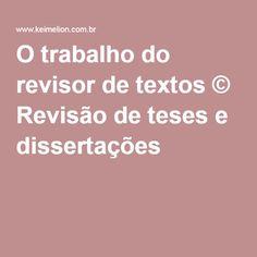 O trabalho do revisor de textos © Revisão de teses e dissertações