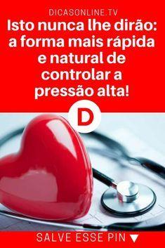 Pressao arterial | Isto nunca lhe dirão: a forma mais rápida e natural de controlar a pressão alta! | Esta é especial para quem tem pressão alta. Leia e saiba tudo.