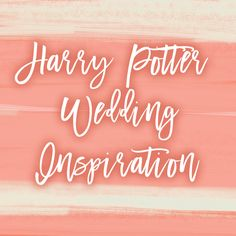 Harry Potter wedding ideas and inspiration.