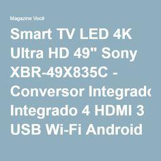 "Smart TV LED 4K Ultra HD 49"" Sony XBR-49X835C - Conversor Integrado 4 HDMI 3 USB Wi-Fi Android TV - Magazine Monicabarbosa"