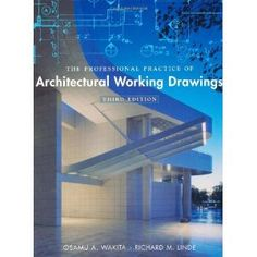 The Professional Practice of Architectural Working Drawings (Hardcover)  http://www.amazon.com/dp/0471395404/?tag=pinterest123-20