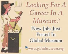 More New Jobs Posted in the JOBS section of Global Museum today www.globalmuseum.org #museum #jobs #globalmuseum #employment