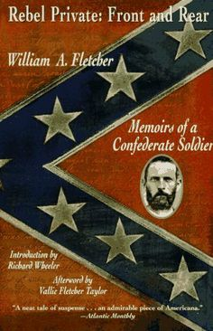 Rebel Private: Front and Rear: Memoirs of a Confederate Soldier by William A. Fletcher. $6.40. Publisher: Plume (March 1, 1997). Reading level: Ages 18 and up. Save 60% Off!