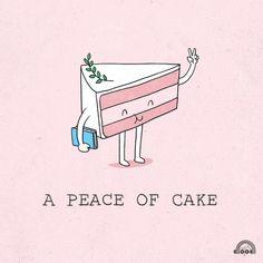 A peace of cake.