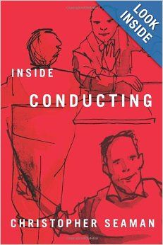 """""""Inside Conducting,"""" by Christopher Seaman"""