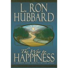 Amazon.com: The Way to Happiness: A Common Sense Guide to Better Living (9781403151575): L. Ron Hubbard: Books