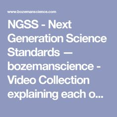 NGSS - Next Generation Science Standards — bozemanscience - Video Collection explaining each one of the disciplinary cores