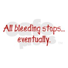 All bleeding stops..... eventually.  At least that is what the surgeon told me after the 4th packing of the old woman's hip. He never did surgery again after that statement to a newbie nurse.