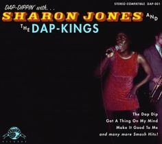 Dap Dippin' With Sharon Jones & the Dap-Kings (Daptone)