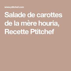 Salade de carottes de la mère houria, Recette Ptitchef