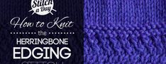 How to Knit the Herringbone Edging Stitch