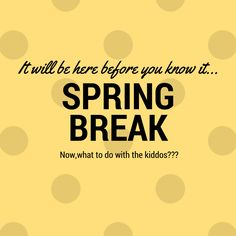 Spring Break is just around the corner.  Do you have something planned for the kiddos?  Read here to learn about Spring Break camps at Fort Bliss.
