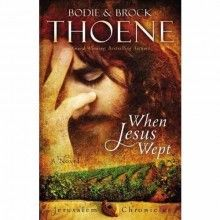 When Jesus Wept, The Jerusalem Chronicles Series #1 [Paperback]