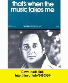 Neil Sedaka....Thats When The Music Takes Me....Sheet Music Neil Sedaka ,   ,  , ASIN: B004NALRTQ , tutorials , pdf , ebook , torrent , downloads , rapidshare , filesonic , hotfile , megaupload , fileserve