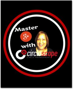 """""""Circloscope is a powerful circle management tool, that can help you grow and active and engaged following on Google plus"""""""