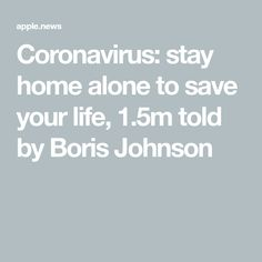 Coronavirus: stay home alone to save your life, told by Boris Johnson — The Times and The Sunday Times Most Likely To Die, Mayor Of London, The Sunday Times, Home Alone, Boris Johnson, Save Yourself, Your Life, Bobs, Bob Hairstyle