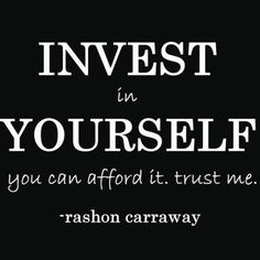 "Today's #WordsOfWisdom ""Invest in Yourself. You Can Afford It. Trust Me."" ;) #Quote #LiveBetter #MakeYourDreamWork #CreateARipple #WiseWords"