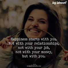 Happy quotes - Happiness Starts With You Heart Quotes, Happy Quotes, Wisdom Quotes, True Quotes, Words Quotes, Motivational Quotes, Inspirational Quotes, Quotes Quotes, Qoutes