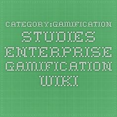 Category:Gamification studies - Enterprise Gamification Wiki