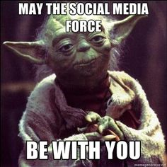 """Yoda: """"May the social media force be with you!"""""""