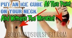 Put An Ice Cube On This Point Of Your Neck And Witness The Miracle