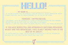 Brilliant info cards to help polysexual folks come out to nosy/curious people. Made by the lovely Carly at asexual-not-a-sexual.tumblr.com.