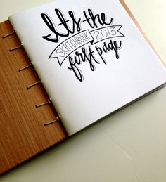 Handlettering by Courtney Shelton -- always the most challenging page!