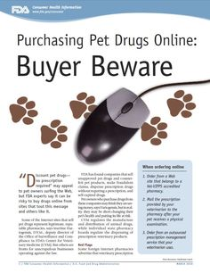 """Purchasing pet medications online? READ THIS FIRST!   """"Discount pet drugs—no prescription required"""" may appeal to pet owners surfing the Web, but FDA experts say it can be risky to buy drugs online.      Visit http://www.fda.gov/forconsumers/consumerupdates/ucm048164.htm for more information about purchasing medications online."""