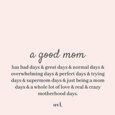 A good mom has all of these. Stop being so hard on yourself and remember that you're a good mom no matter what kind of day you're having. images A good mom has all of these. Stop being so hard on yourself and remember that you're a good mom no m Best Mom Quotes, Single Mom Quotes, Favorite Quotes, Inspirational Mom Quotes, Strong Mom Quotes, Motivation Positive, Positive Quotes, Positive Images, Quotes About Motherhood