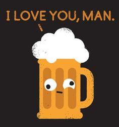 Beer loves U, love it back!