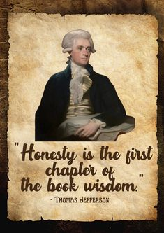 Honesty is the first chapter of the book wisdom. - Thomas Jefferson Inner Voice Quotes, Inner Child Quotes, Inner Strength Quotes, Quotes About Strength, Infidelity Quotes, Injury Quotes, Innocence Quotes, Saw Quotes, Thomas Jefferson Quotes