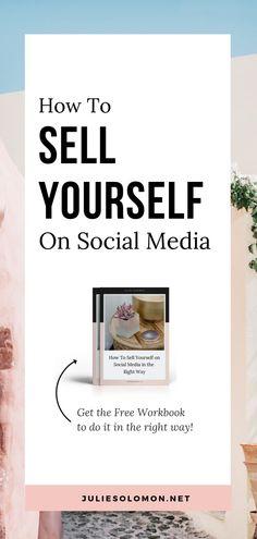 How to sell yourself on Social Media, The right way! Get Julie Solomon's free workbook. #SocialMedia #personalbranding #branding #business #InfluencerMarketing #Influencer #SocialMediaTips #SocialMediaHacks #JulieSolomon