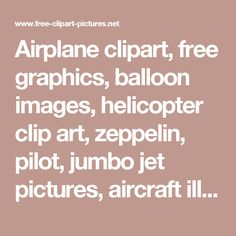 Airplane clipart, free graphics, balloon images, helicopter clip art, zeppelin, pilot, jumbo jet pictures, aircraft illustrations.